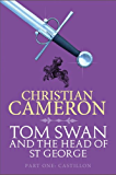 Tom Swan and the Head of St George Part One: Castillon
