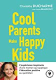 Cool parents make happy kids - Pour une éducation positive accessible à tous !