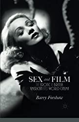 Sex and Film: The Erotic in British, American and World Cinema