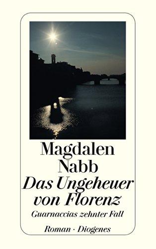 Das Ungeheuer von Florenz: Guarnaccias zehnter Fall (Maresciallo Guarnaccia 10) (German Edition)