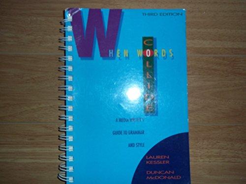 When Words Collide: Journalist's Guide to Grammar and Style by Lauren Kessler (20-Dec-1991) Spiral-bound