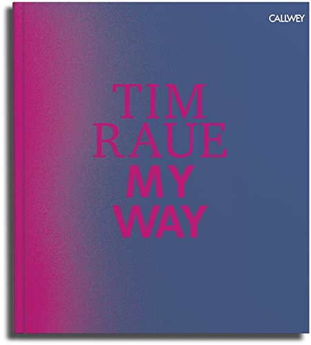 My way: from the gutters to the stars par Tim Raue