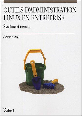 Outils d'administration Linux en entreprise : Système et réseau