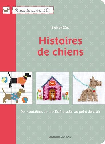 Histoires de chiens : Des centaines de motifs  broder au point de croix