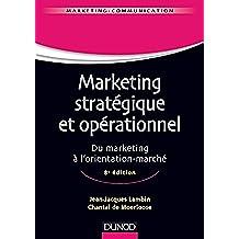 Marketing stratégique et opérationnel - 8e éd. : Du marketing à l'orientation-marché (Marketing - Communication) (French Edition)
