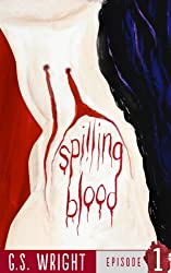 Spilling Blood, Episode 1 (A Vampire Horror Serial)