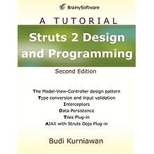 Struts 2 Design and Programming: A Tutorial (A Tutorial series) by Budi Kurniawan (2008-01-25)