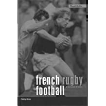 French Rugby Football: A Cultural History (Berg French Studies)