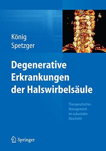 Degenerative Erkrankungen der Halswirbelsäule: Therapeutisches Management im subaxialen Abschnitt