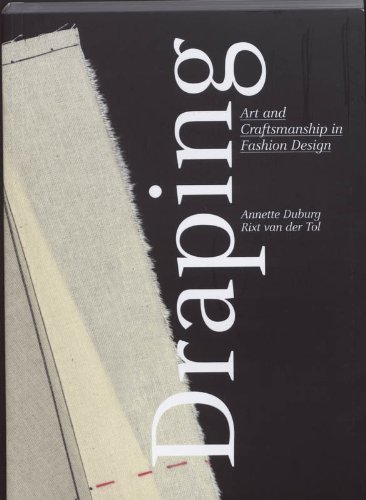 Draping: art and craftsmanship in fashion design by Annette Duburg (2008-11-19)