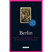 Berlin: A Literary Guide for Travellers (Literary Guides for Travellers)