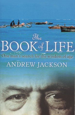 The Book Of Life - One Man's Search For The Wisdom Of Age