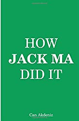 How Jack Ma Did It: An Analysis of Ali Baba's Success