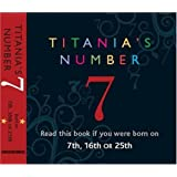 Titania's Numbers - 7: Born on 7th, 16th, 25th (Titania's Numbers)