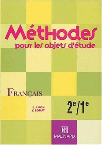 Mthodes pour les objets d'tude : Franais, 2e-1e