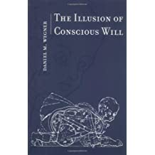 The Illusion of Conscious Will (Bradford Books) by Wegner, Daniel M. (2003) Paperback