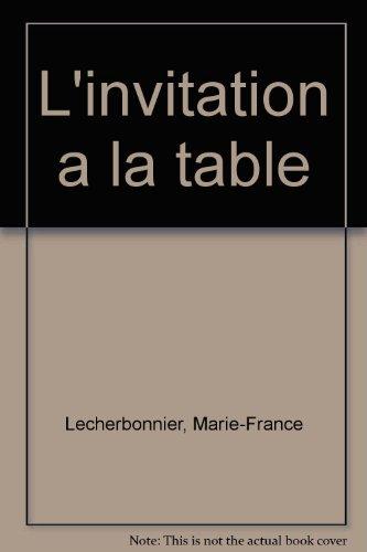 INVITATION A LA TABLE par Marie-France Lecherbonnier