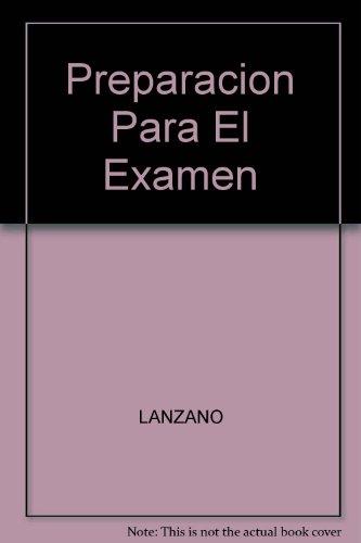 Preparacion Para El Examen por LANZANO