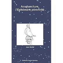 Acupuncture, L'Ephemere Perennite