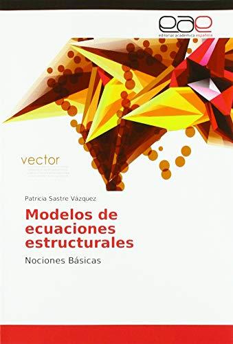 Modelos de ecuaciones estructurales: Nociones Básicas
