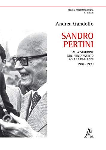 Sandro Pertini. Dalla stagione del pentapartito agli ultimi anni 1981-1990