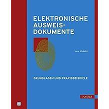 Elektronische Ausweisdokumente: Grundlagen und Praxisbeispiele