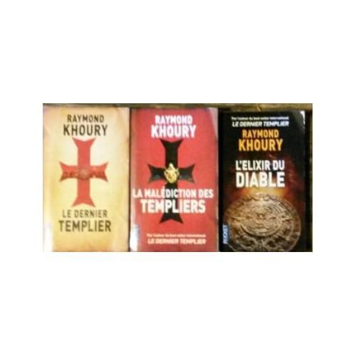 Lot de 3 Raymond Khoury (Le dernier templier/La malédiction des templiers/L'élixir du diable)