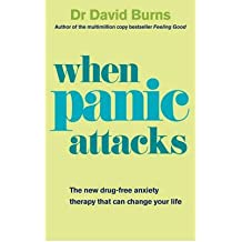 [(When Panic Attacks: A New Drug-free Therapy to Beat Chronic Shyness, Anxiety and Phobias)] [Author: David D. Burns] published on (August, 2010)