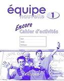 [(Equipe Nouvelle: Part 1: Encore Cahier D'activites)] [By (author) Daniele Bourdais ] published on (May, 2004)
