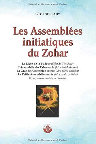 Les Assemblées initiatiques du Zohar: Quatre textes ésotériques du Livre du Zohar