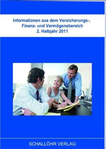 Informationen aus dem Versicherungs-, Finanz- und Vermögensbereich 2.Halbjahr 2011