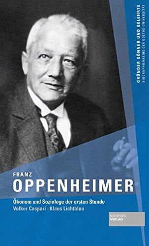 Franz Oppenheimer: Ökonom und Soziologe der ersten Stunde
