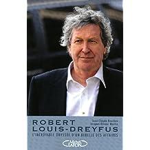 Robert-Louis Dreyfus : L'incroyable odyssée d'un rebelle des affaires