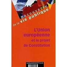 L'Union européenne et le projet de Constitution