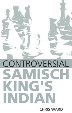CONTROVERSIAL SAMISCH KINGS INDIAN por Chris Ward