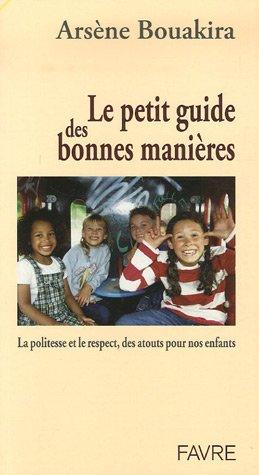 Le petit guide des bonnes manières : La politesse et le respect, des atouts pour nos enfants