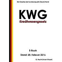 Gesetz über das Kreditwesen (Kreditwesengesetz - KWG) - E-Book - Stand: 20. Februar 2016