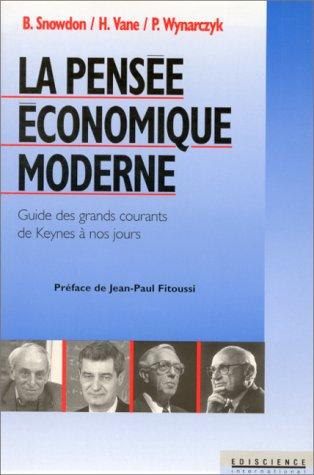 La pense conomique moderne : Guide des grands courants de Keynes  nos jours
