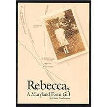 Rebecca, a Maryland Farm Girl