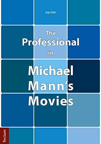 The Professional in Michael Mann's Movies (English Edition)