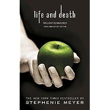 Twilight Tenth Anniversary/Life and Death Dual Edition (Twilight Saga Book 12) (English Edition)
