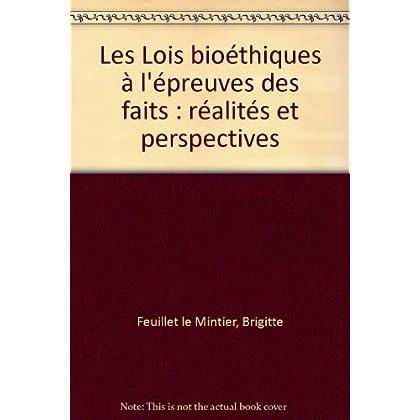 Les Lois bioéthiques à l'épreuves des faits : réalités et perspectives
