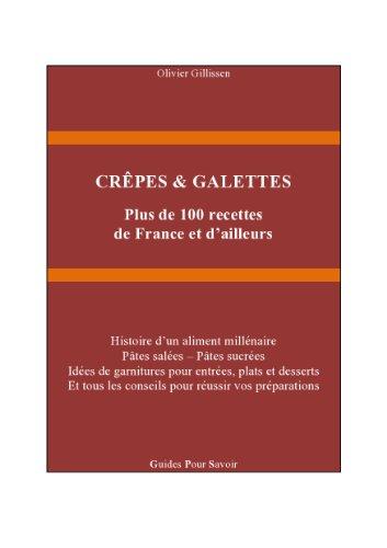 CRÊPES & GALETTES: Plus de 100 recettes de France et d'ailleurs