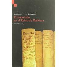 El notariado en el Reino de Mallorca (siglos XIII-XVIII)