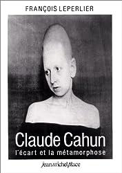Claude Cahun: Lécart et la métamorphose : essai