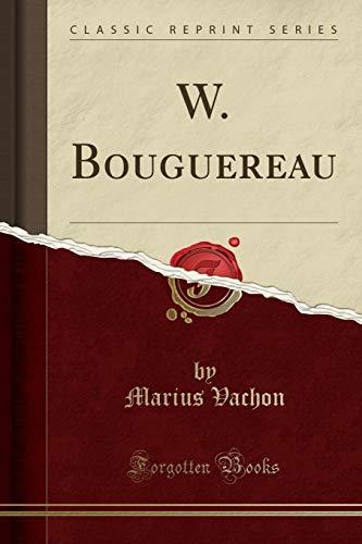 W. Bouguereau (Classic Reprint) por Marius Vachon