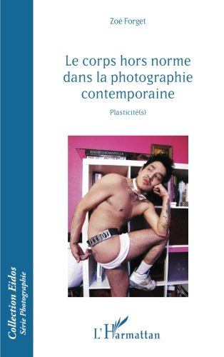 Le corps hors norme dans la photographie contemporaine