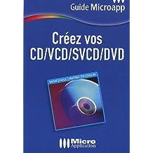 Créez vos CD/VCD/SVCD/DVD