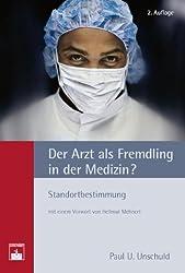 Der Arzt als Fremdling in der Medizin?: Standortbestimmung