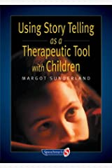 Using Story Telling as a Therapeutic Tool with Children (Helping Children) (Helping Children with Feelings) Paperback